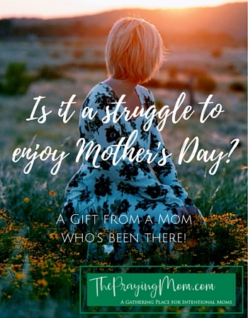 Is it a struggle to enjoy Mother's Day?