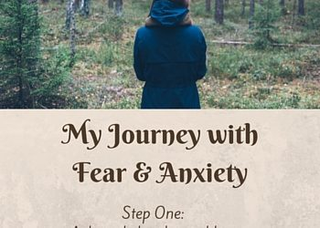 My Journey with Fear & Anxiety – Step One