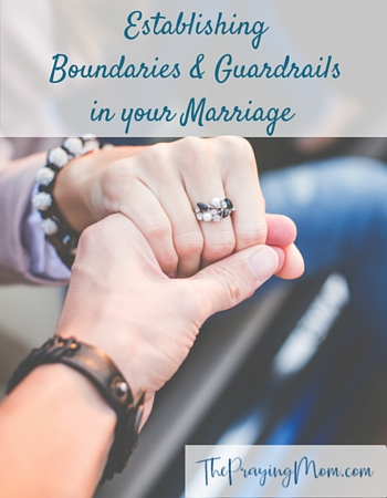 Establishing Boundaries & Guardrails in Your Marriage