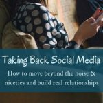 Take back Social Media and move past the noise to build real relationships