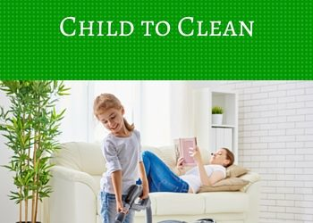 The Art of Teaching Your Kids to Clean