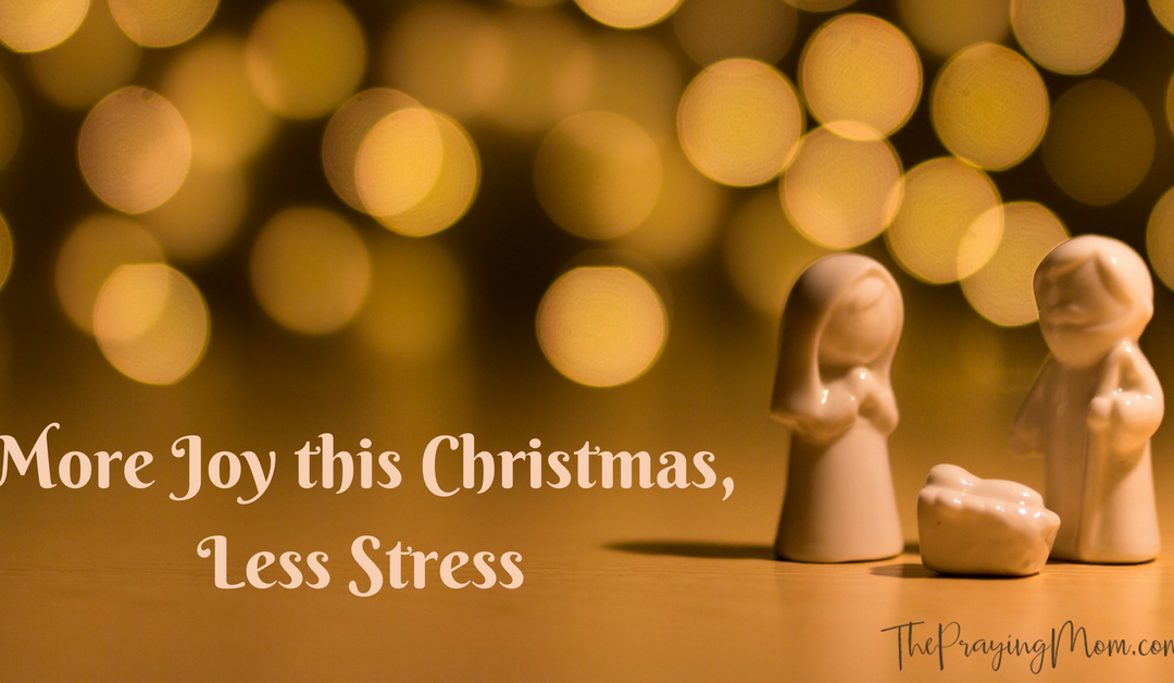 More Joy this Christmas, Less Stress