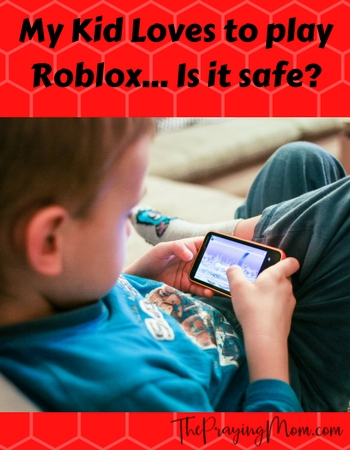My Kid Loves Playing Roblox…is it safe?